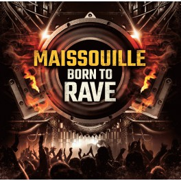 CD - Maissouille - Born To Rave