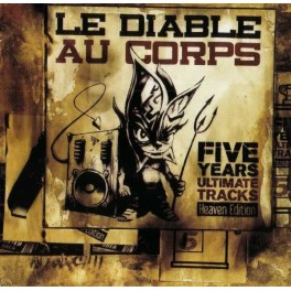 Le Diable Au Corps - Five Years Ultimate Tracks