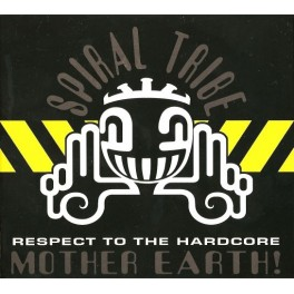 Spiral Tribe - Respect To The Hardcore Mother Earth!