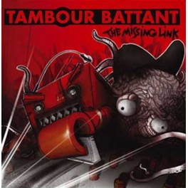Tambour Battant - The Missing Link