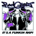 Badgirlz - It's A Fucking Rap