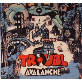 Troubl - Avalanche